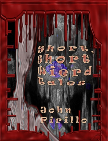 Short, Short Weird Tales ebook by John Pirillo