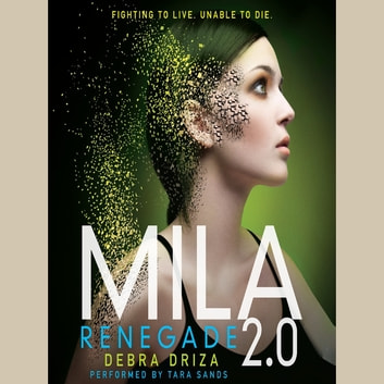 MILA 2.0: Renegade audiobook by Debra Driza