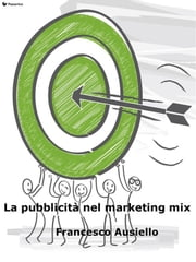 La pubblicità nel marketing mix ebook by Francesco Ausiello