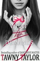 What He Demands ebook by Tawny Taylor
