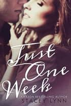 Just One Week ebook door Stacey Lynn