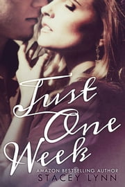 Just One Week ebook by Stacey Lynn