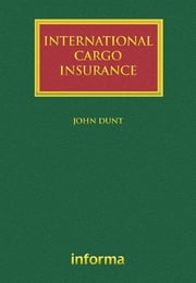 International Cargo Insurance ebook by John Dunt