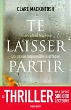 Te laisser partir ebook by Clare Mackintosh