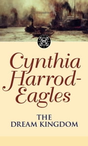 The Dream Kingdom - The Morland Dynasty, Book 26 ebook by Cynthia Harrod-Eagles