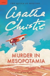 Murder in Mesopotamia - A Hercule Poirot Mystery ebook by Agatha Christie