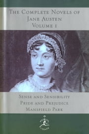 The Complete Novels of Jane Austen, Volume I - Sense and Sensibility, Pride and Prejudice, Mansfield Park ebook by Jane Austen