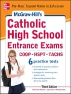 McGraw-Hill's Catholic High School Entrance Exams, 3rd Edition ebook by Mark Alan Stewart, Judy Unrein