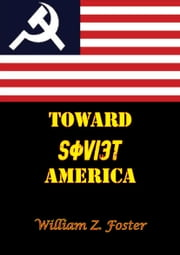 Toward Soviet America ebook by William Z. Foster