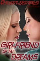 Girlfriend of my Dreams - Ghostlusters, #2 ebook by Cindel Sabante