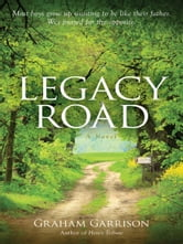 Legacy Road - A Novel ebook by Graham Garrison