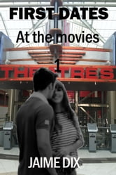 First Dates 1: At the Movies - First Dates, #1 ebook by Jaime Dix