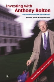 Investing with Anthony Bolton - The anatomy of a stock market winner ebook by Anthony Bolton,Jonathan Davis