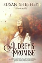 Audrey's Promise ebook by Susan Sheehey