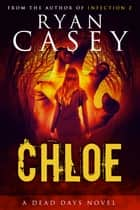Chloe ebook by Ryan Casey