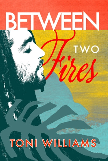 Between Two Fires ebook by Toni Williams