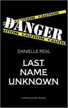 Last Name Unknown ebook by Danielle Real