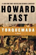 Torquemada - A Novel ebook by Howard Fast