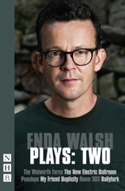 Enda Walsh Plays: Two (NHB Modern Plays) ebook by Enda Walsh