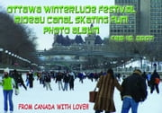 Ottawa Winterlude Festival - Rideau Canal Skating Fun! Feb 18, 2007 Photo Album (English eBook C3) ebook by Vinette, Arnold D