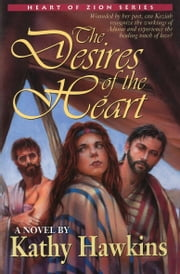 The Desires of the Heart ebook by Kathy Hawkins