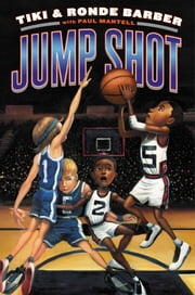 Jump Shot ebook by Tiki Barber,Ronde Barber,Paul Mantell