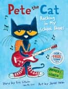 Pete the Cat: Rocking in My School Shoes ebook by Eric Litwin, James Dean