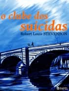 O clube dos suicidas ebook by Robert Louis Stevenson,Zero Papel