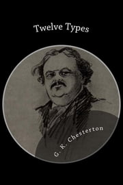 Twelve Types ebook by G.K. Chesterton
