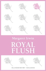 Royal Flush ebook by Margaret Irwin