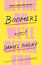Boomer1 - A Novel ebook by Daniel Torday