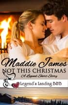 Not This Christmas ebook by Maddie James