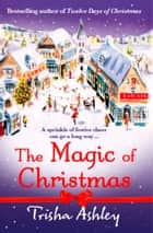 The Magic of Christmas ebook by Trisha Ashley