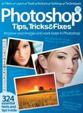Photoshop Tips, Tricks & Fixes ebook by Imagine Publishing