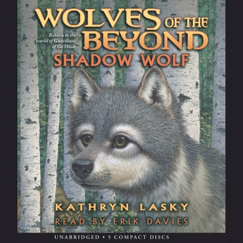 Wolves of the Beyond, Book #2: Shadow Wolf audiobook by Kathryn Lasky