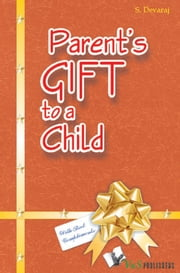 A Parent's Gift to a Child ebook by S. Devaraj