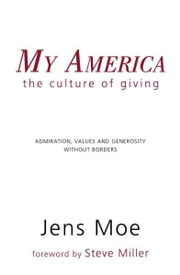 My America - The Culture of Giving ebook by Jens Moe