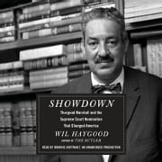 Showdown - Thurgood Marshall and the Supreme Court Nomination That Changed America audiobook by Wil Haygood