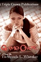 Game Over ebook by Tu-Shonda Whitaker