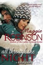 All Through the Night - a holiday story ebook by Maggie Robinson