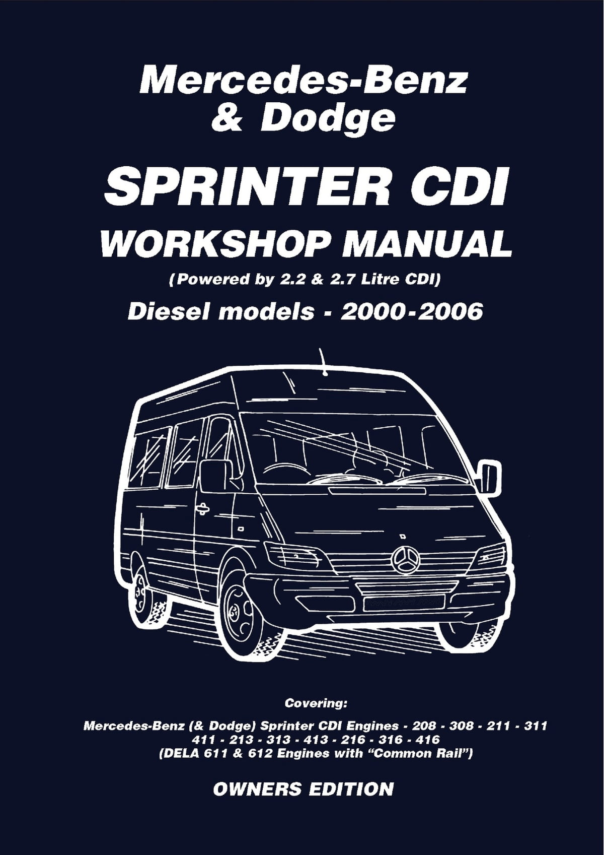 Mercedes Benz & Dodge Sprinter CDI 2000-2006 Owners Workshop Manual eBook  by Various Various - 9781855209718 | Rakuten Kobo