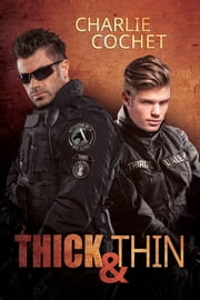 Thick & Thin ebook by Charlie Cochet