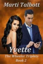 Yvette ebook by Marti Talbott