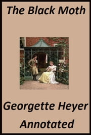 The Black Moth (Annotated) ebook by Georgette Heyer