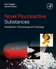 Novel Psychoactive Substances - Classification, Pharmacology and Toxicology ebook by Paul Dargan,David Wood