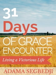 31 Days of Grace Encounter ebook by Adama Segbedji