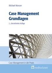 Case Management Grundlagen ebook by Michael Monzer