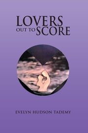 LOVERS OUT TO SCORE ebook by EVELYN HUDSON TADEMY
