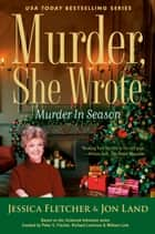 Murder, She Wrote: Murder in Season ebook by