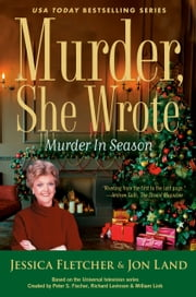 Murder, She Wrote: Murder in Season ebook by Jessica Fletcher, Jon Land
